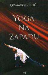YOGA NA ZAPADU, MF naklada, Labin, 2007.